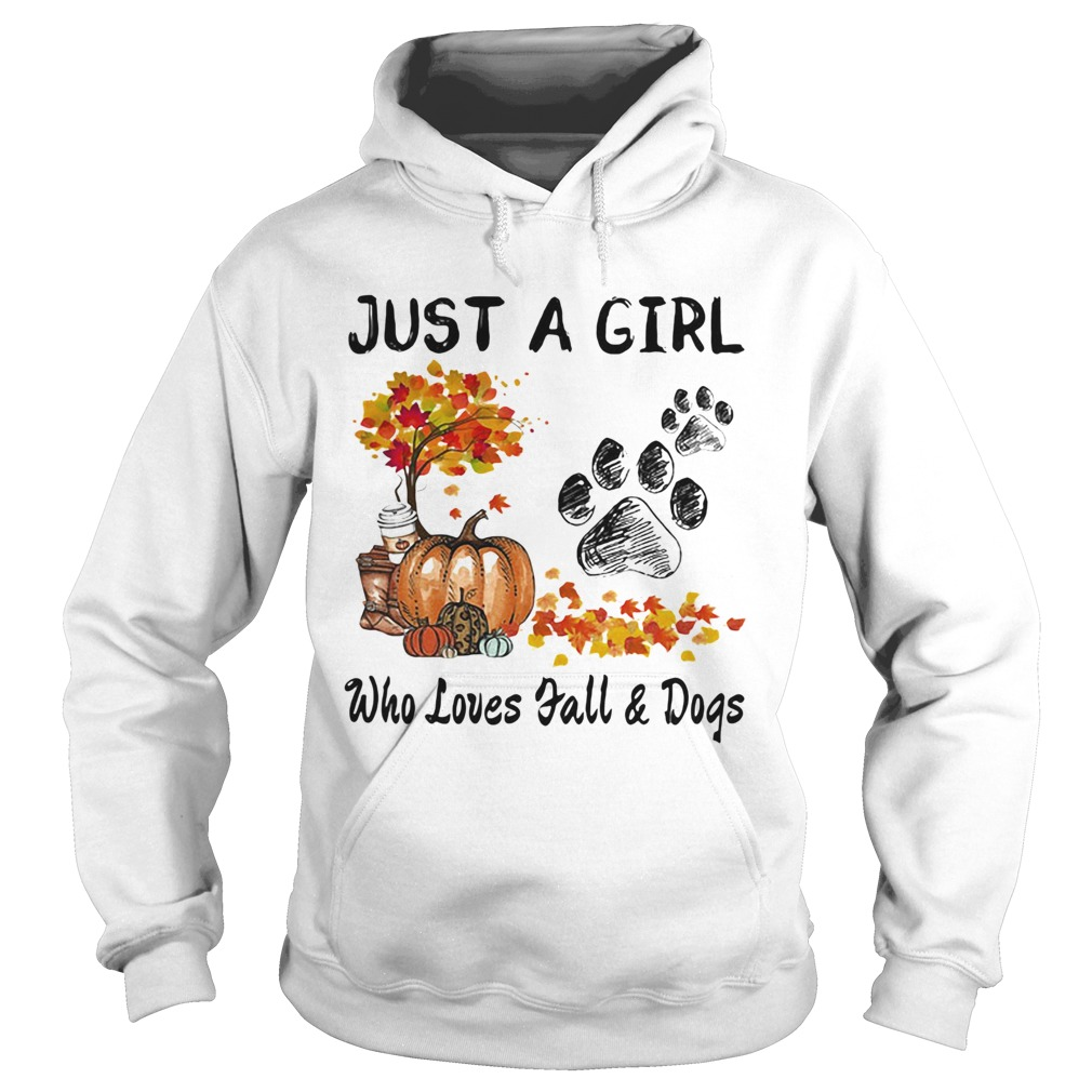 Just a girl who loves fall and paw dogs pumpkin maple leaves  Hoodie