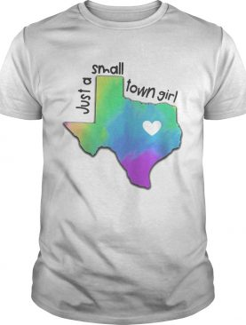 Just a small town girl heart Texas shirt