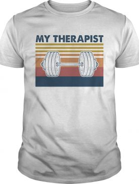 My Therapist Lifting Weights Vintage Retro shirt