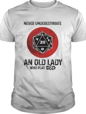 Never underestimate an old lady who play DungeonsDragons Dice d20 moon blood shirt