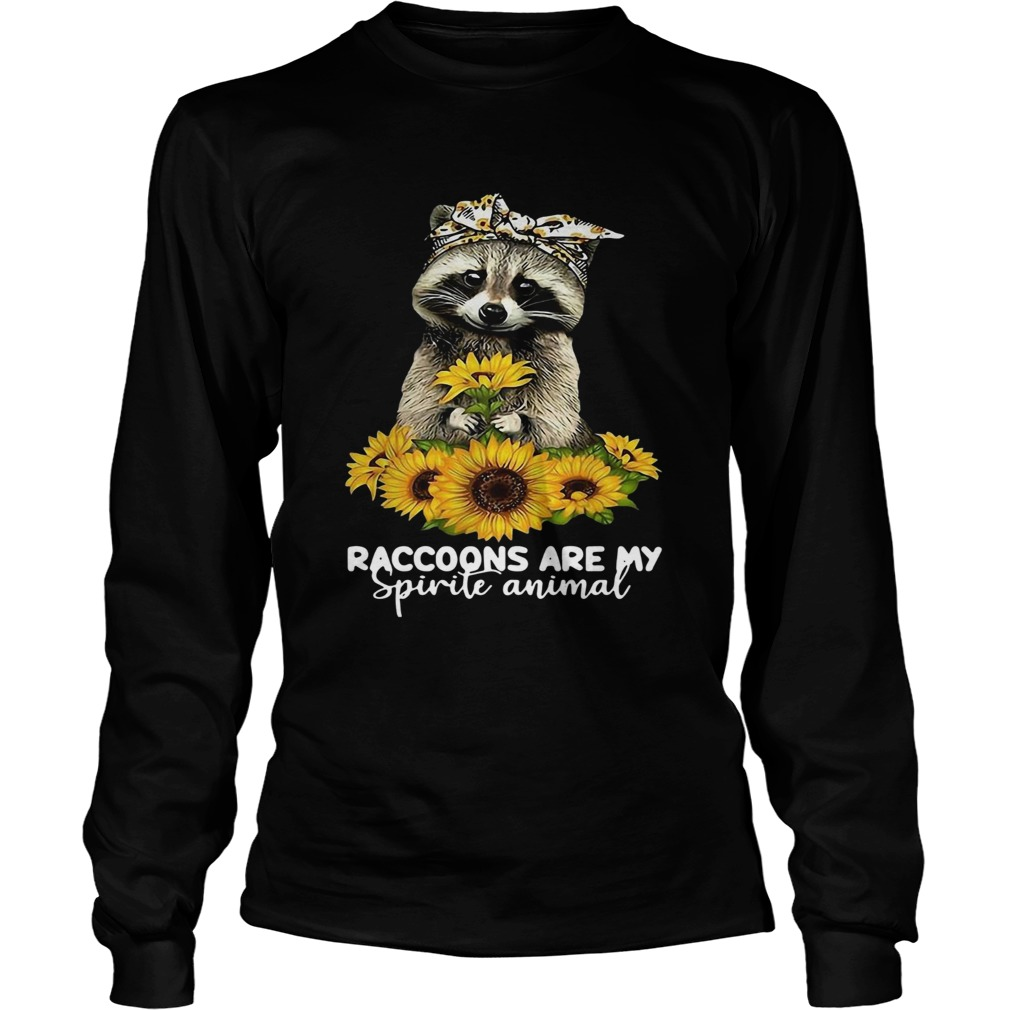 Raccoons Are My Spirit Animals  Long Sleeve