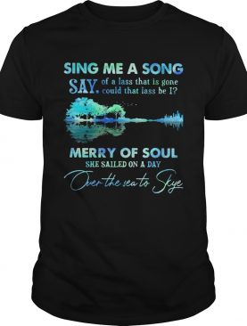 Sing me a song say merry of soul river shirt