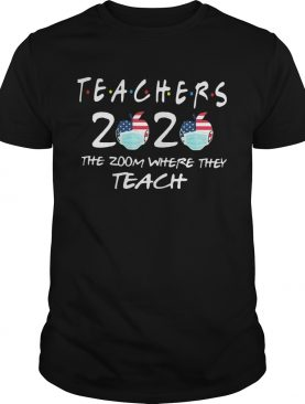 Teachers 2020 the zoom where they teach apple mask shirt