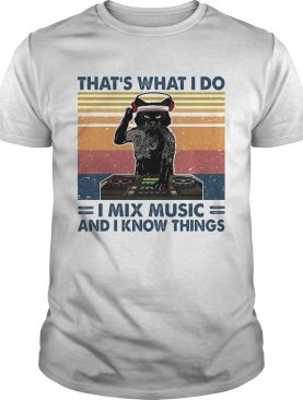 Thats What I Do I Mix Music And I Know Things Dog Vintage Retro shirt