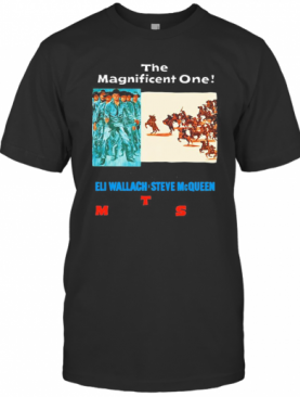 The Magnificent One Eli Wallach Steve Mc Queen T-Shirt