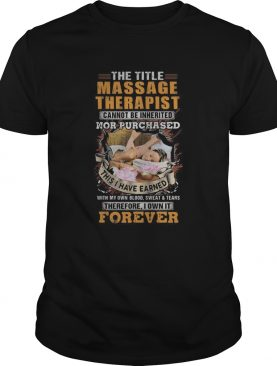 The title massage therapist nor purchased forever girl shirt