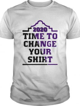 Time To Change Your 2020 shirt