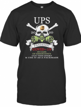 Ups Pandemic Covid 19 In Case Of Emergency Skull T-Shirt