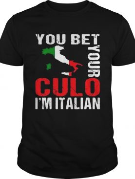 You Bet Your Culo Im Italian shirt