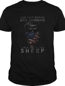 Your first mistake was thinking i was one of the sheep american flag independence day shirt