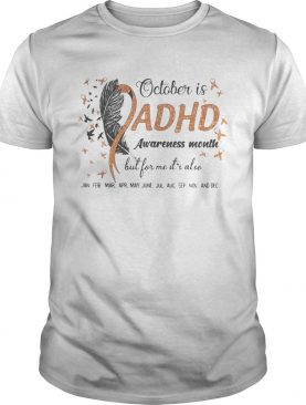 1597822553OCTOBER IS ADHD AWARENESS MONTH BUT FOR ME IT'S ALSO JAN FEB MAR APR MAY JUNE JUL AUG SEP NOV AND D