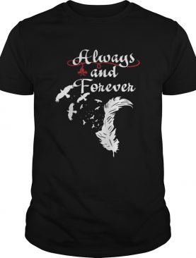 Always and forever shirt