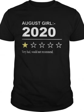 August girl 2020 very bad would not recommend stars shirt