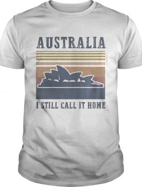 Australia I still call it home vintage retro shirt