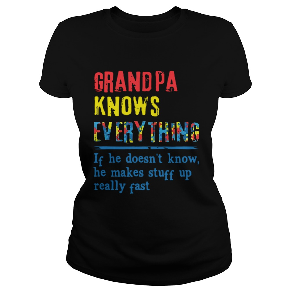 Autism Grandpa Knows Everything If He DoesnT Know He Makes Stuff Up Really Fast  Classic Ladies