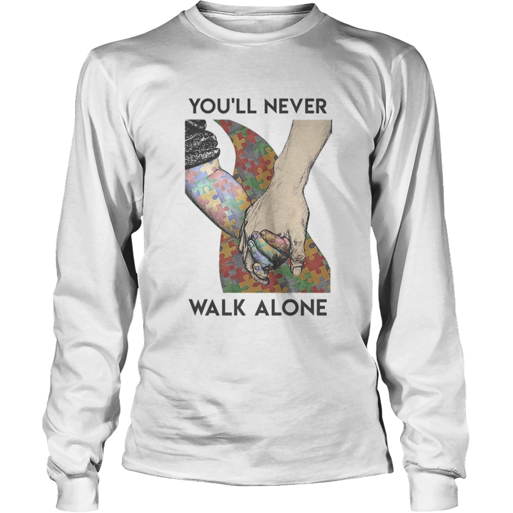 Autism Youll never walk alone  Long Sleeve