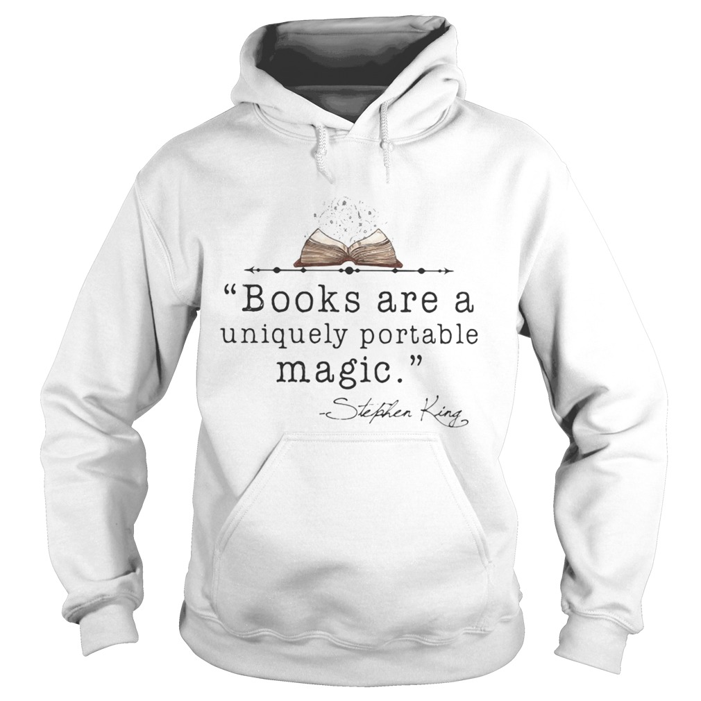 Books Are A Uniquely Portable Magic Stephen King  Hoodie