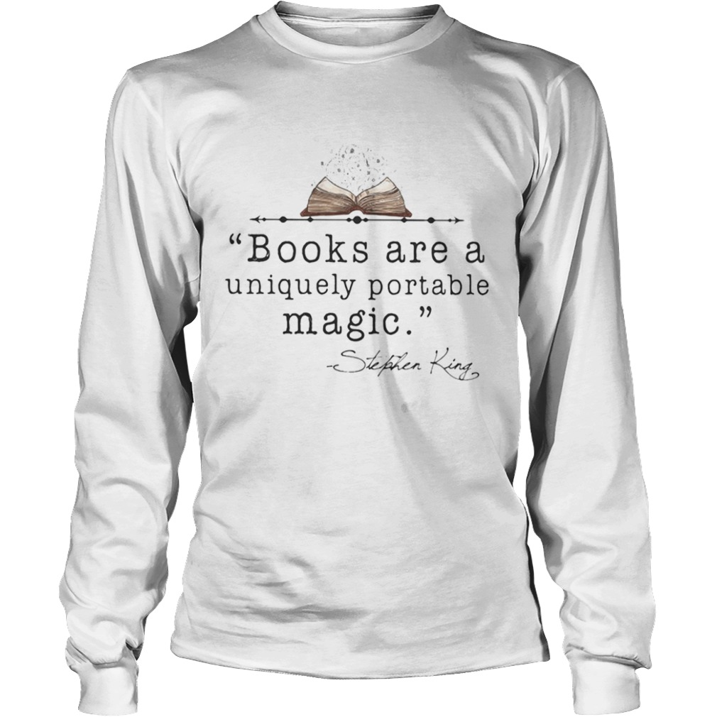 Books Are A Uniquely Portable Magic Stephen King  Long Sleeve