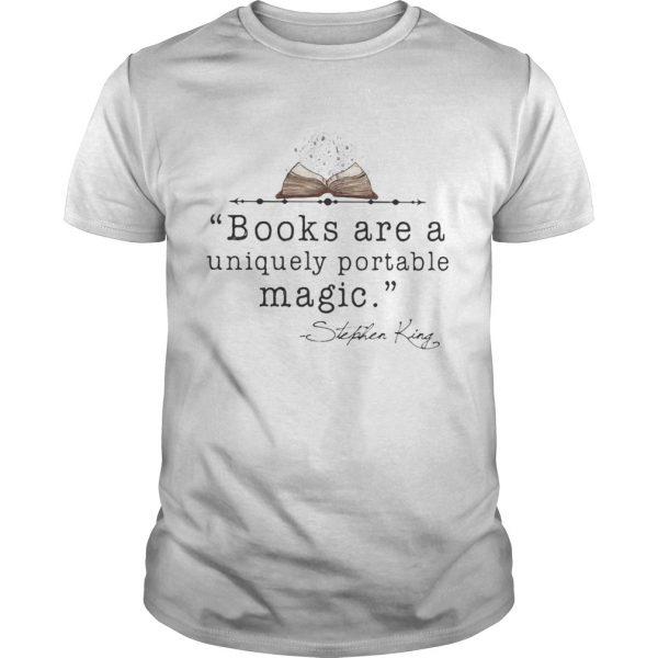 Books Are A Uniquely Portable Magic Stephen King shirt