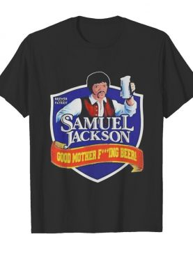Brewer patriot samuel jackson good mother fuxking beer shirt