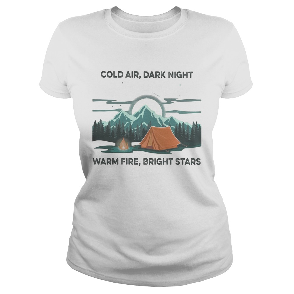 Camping Cold air Dark night Warm fire Bright stars  Classic Ladies