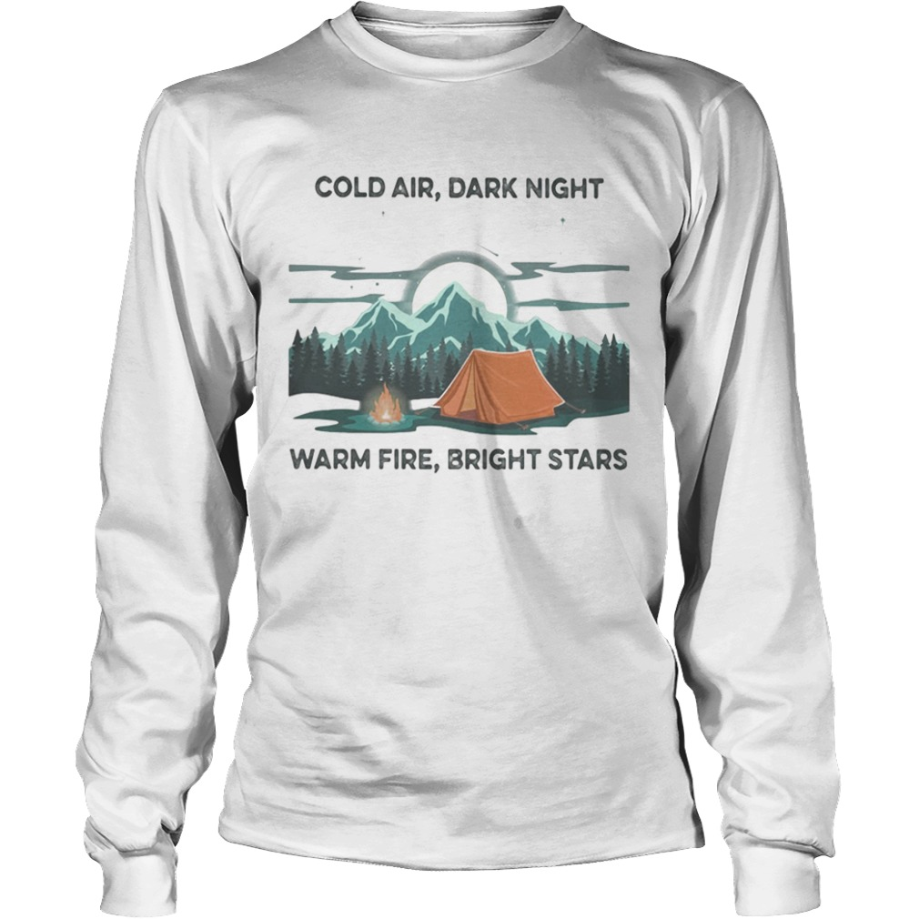 Camping Cold air Dark night Warm fire Bright stars  Long Sleeve
