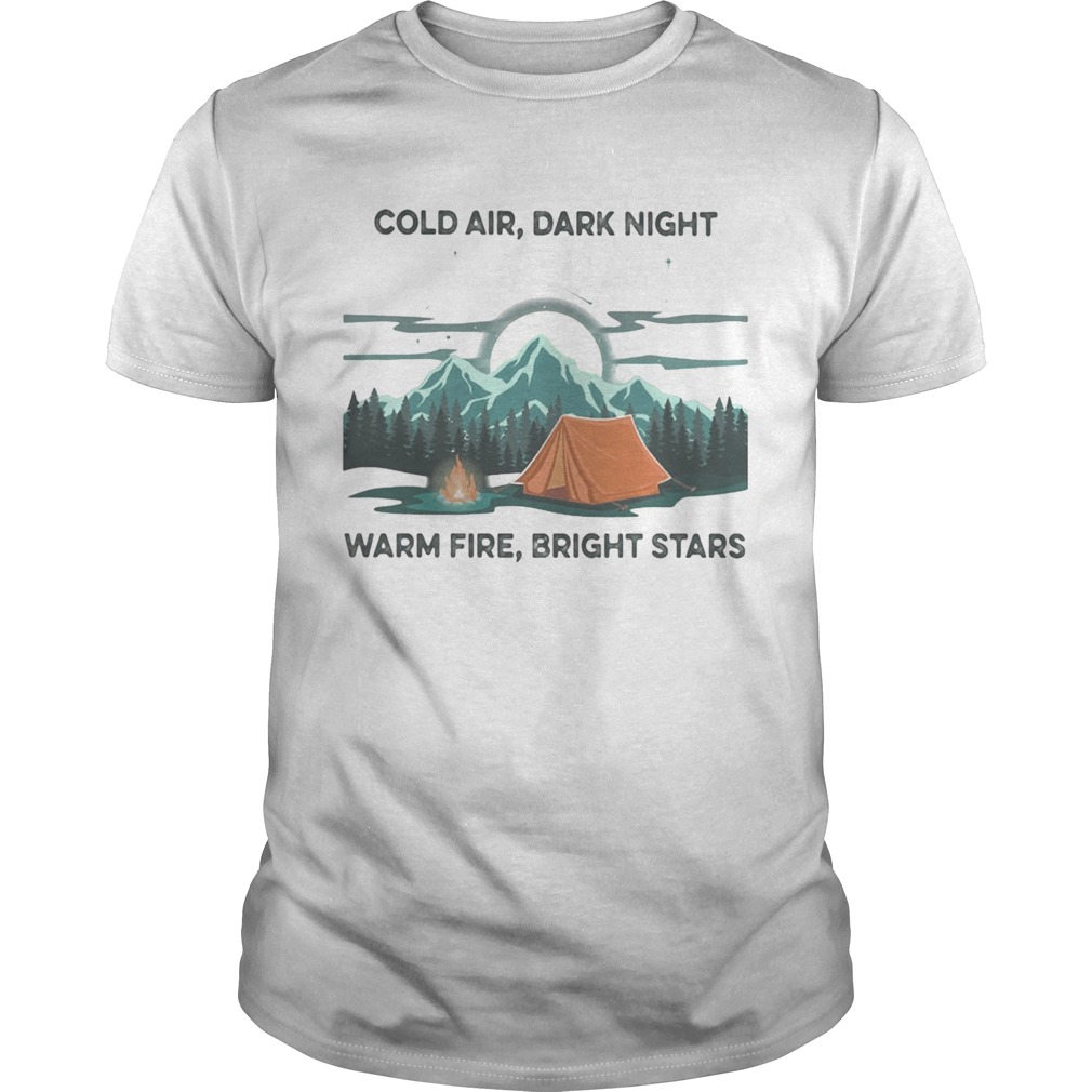 Camping Cold air Dark night Warm fire Bright stars  Unisex