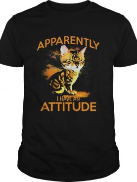 Cat apparently i have an attitude art shirt
