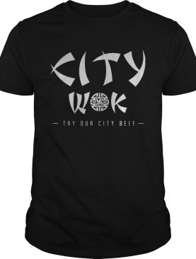 City wok try our city beef shirt