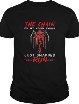 Dragon the chain on my mood swing just snapped run black shirt