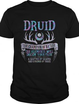 Druid the champion of nature the elements will decide your fate a shifter of shapes and strider of