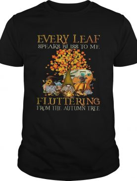 EVERY LEAF SPEAKS BLISS TO ME FLUTTERING FROM THE AUTUMN TREE CAMPING shirt