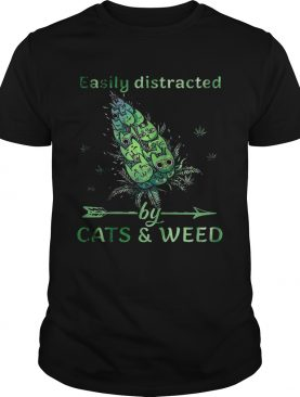 Easily Distracted By CatsWeed shirt
