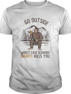 Go Outside Worst Case Scenario Darryl Kills You Bigfoot shirt