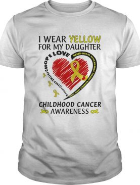I Wear Yellow For My Daughter Childhood Cancer Awareness shirt