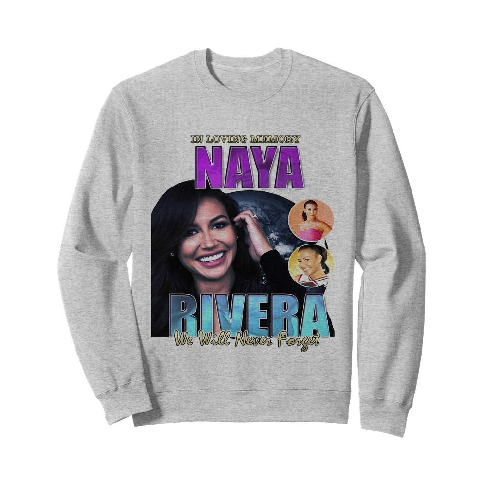 In loving memory naya rivera we will never forget  Unisex Sweatshirt
