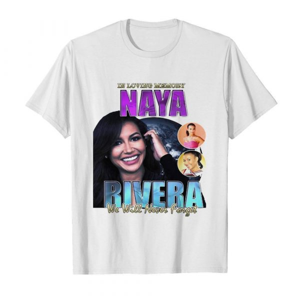 In loving memory naya rivera we will never forget shirt