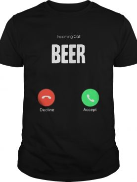 Incoming call beer decline accept shirt