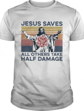 Jesus saves all others take half damage vintage retro shirt