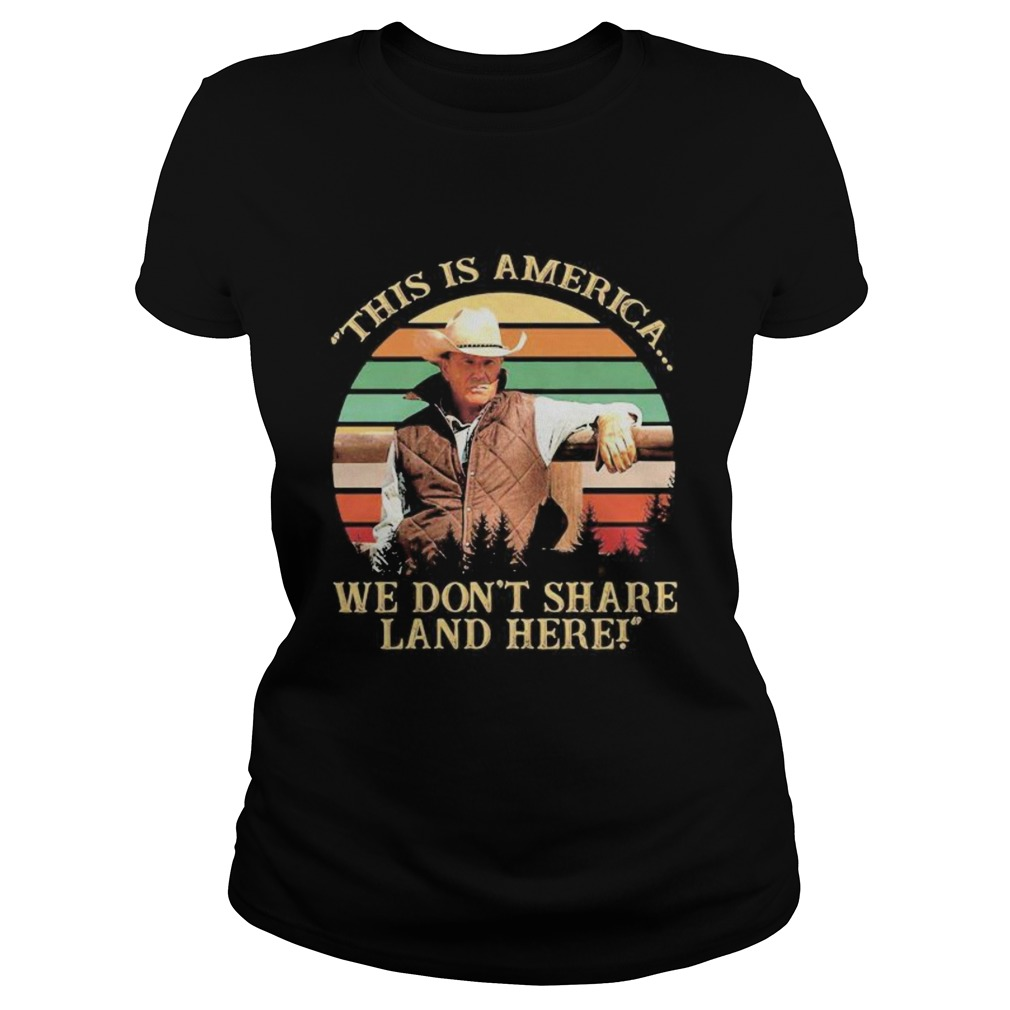 John dutton this is america we dont share land here vintage retro  Classic Ladies