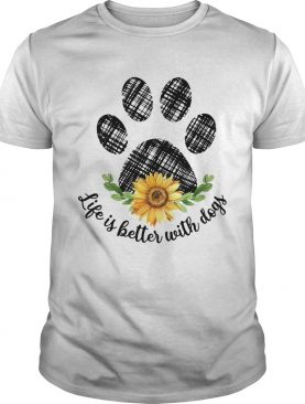 Life is better with paw dogs sunflower shirt