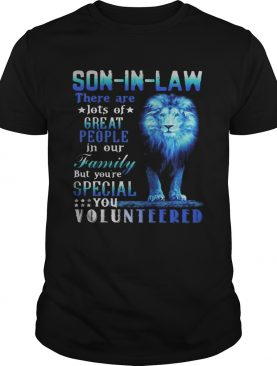 Lion king soninlaw there are lots of great people in our family but youre special you volunteere