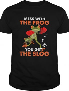 Mess with the frog you get the slog shirt