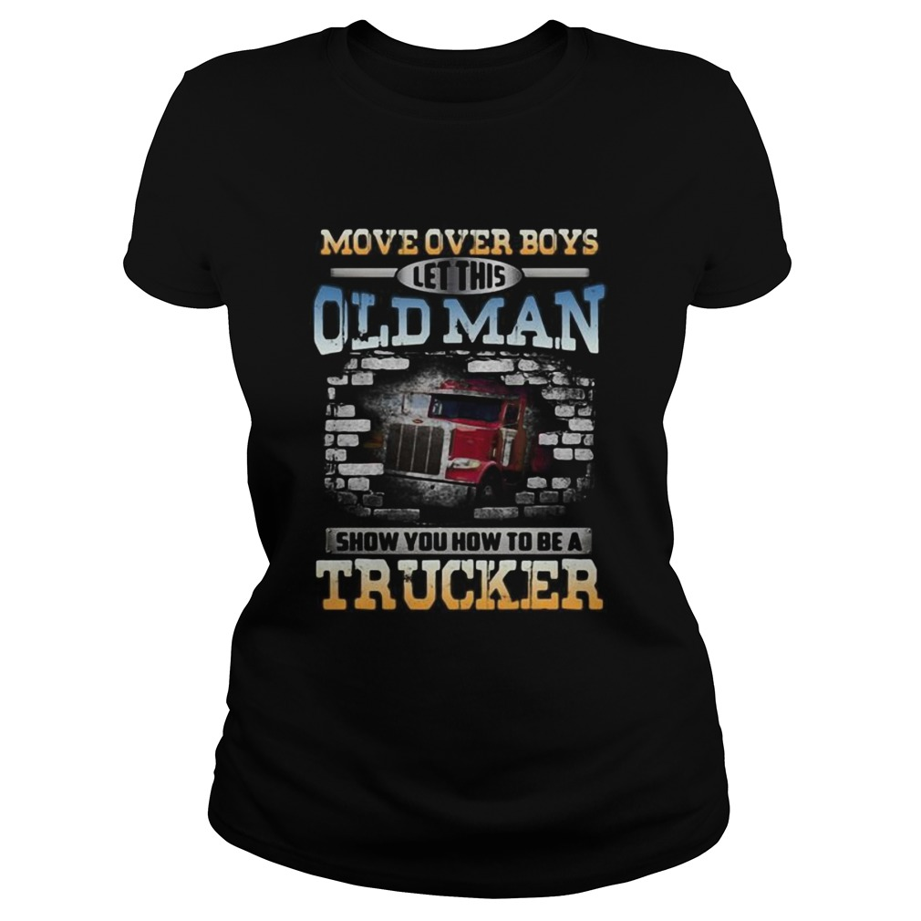 Move over boys let this old man show you how to be a trucker  Classic Ladies