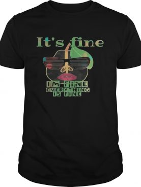 Pear glasses Its fine Im fine everything is fine shirt