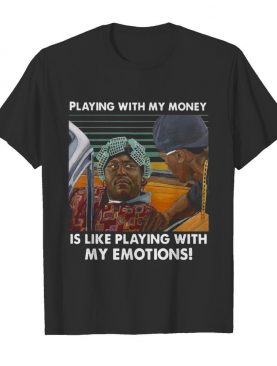 Playing With My Money Is Like Playing With My Emotions Vintage Retro shirt