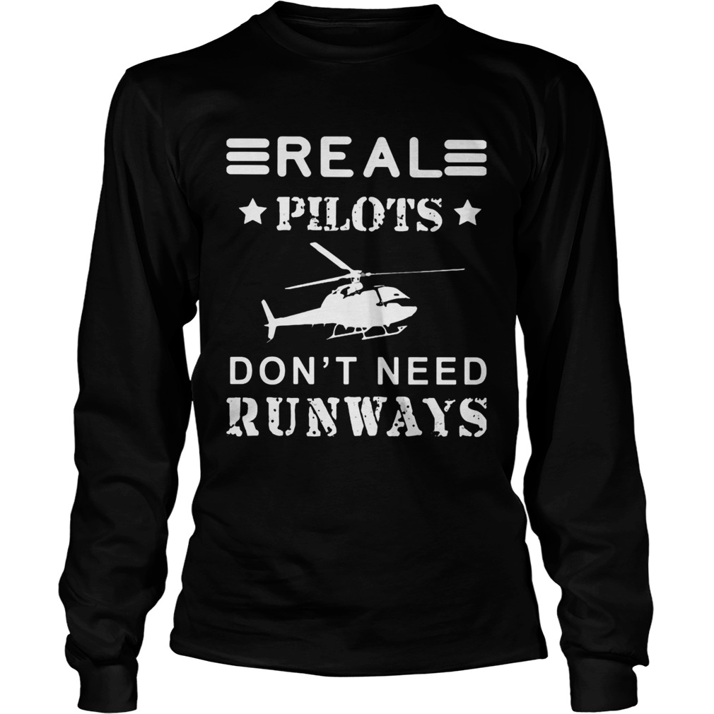 Real pilots dont need runways  Long Sleeve