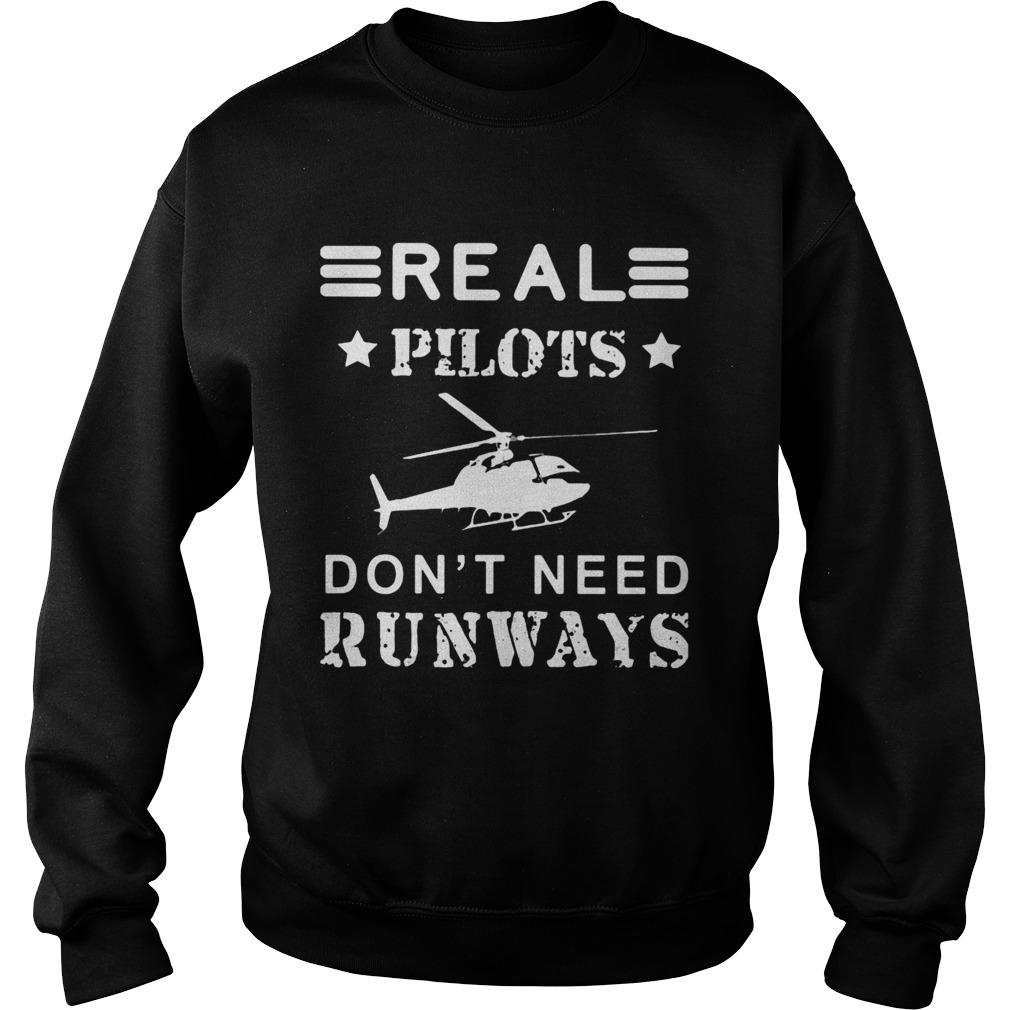 Real pilots dont need runways  Sweatshirt