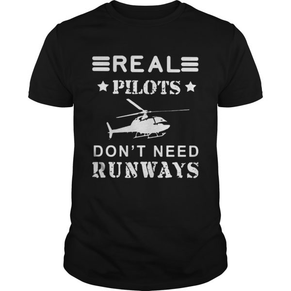 Real pilots dont need runways shirt
