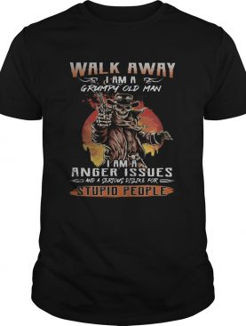 Skull Walk away i am a grumpy old man i am a anger issues and a serious dislike for stupid people s